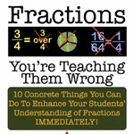 Fractions: You're Teaching Them Wrong